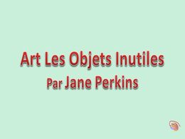 diaporama pps Art – Les objets inutiles