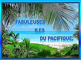 diaporama pps Fabuleuses îles du pacifique