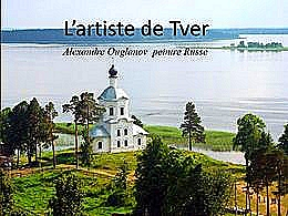diaporama pps L'artiste de Tver – Alexandre Ouglanov