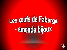 diaporama pps Les Oeufs de Fabergé