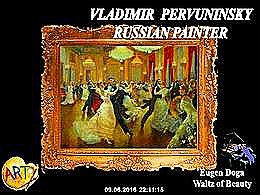 diaporama pps Vladimir Pervuninsky 1957 russian painter