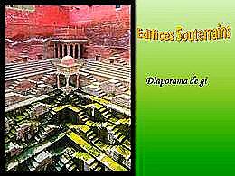 diaporama pps Édifices souterrains