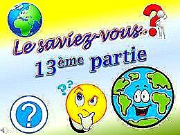 diaporama pps Le saviez vous 13ème partie