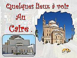 diaporama pps Quelques lieux à voir au Caire
