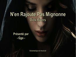 diaporama pps N'en rajoute pas mignonne – Dick Rivers