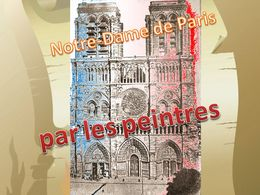 diaporama pps Notre-Dame de Paris par les peintres