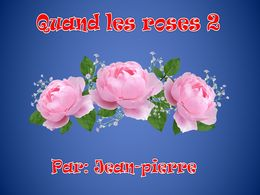 diaporama pps Quand les roses 2