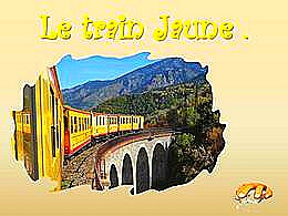 diaporama pps Train jaune Catalan