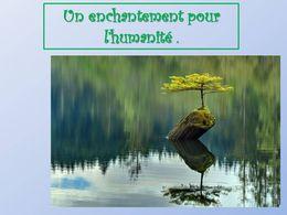 diaporama pps Un enchantement pour l'humanité