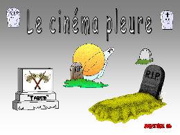 Le cinéma pleure