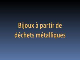 diaporama pps Bijoux à partir de déchets métalliques