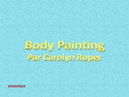 diaporama pps Body painting par Carolyn Roper