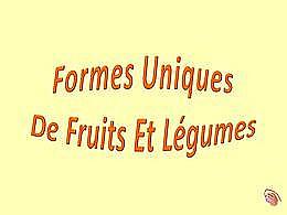 diaporama pps Formes uniques de fruits et légumes