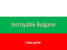 diaporama pps Incroyable Bulgarie
