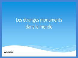 diaporama pps Etranges monuments dans le monde