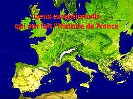 diaporama pps Lieux exceptionnels de l'histoire de France