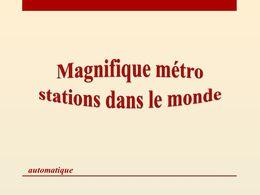 diaporama pps Magnifiques stations de métro dans le monde