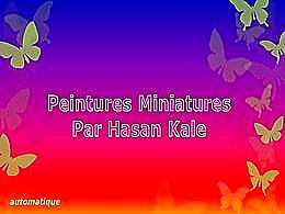 diaporama pps Peintures miniatures par Hasan Kale