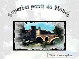 diaporama pps Superbes ponts du monde