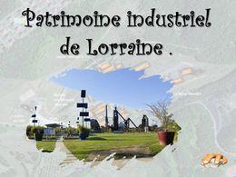 diaporama pps Patrimoine industriel de Lorraine