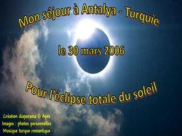 diaporama pps Antalya Turquie – Eclipse solaire – 30 Mars 2006