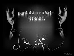 diaporama pps Fantaisies en noir et blanc