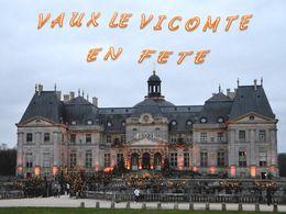 diaporama pps Vaux-le-Vicomte en fêtes – Seine-et-marne