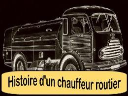 Histoire d'un chauffeur routier
