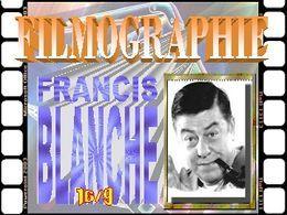 Diaporama sur la Filmographie de Francis Blanche