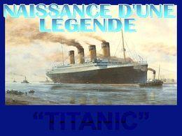 Naissance d'une légende Titanic