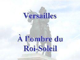 Versailles à l'ombre du roi soleil