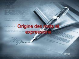 Origine des mots et expressions
