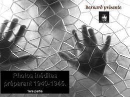 Photos inédites préparant 1940-1945