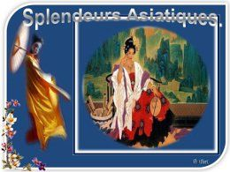 Splendeurs asiatiques