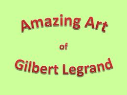 diaporama pps Amazing art of Gilbert Legrand