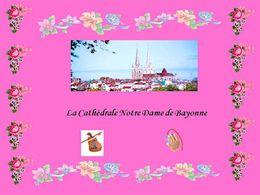 diaporama pps La cathédrale de Bayonne