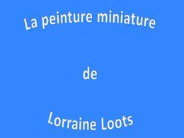 diaporama pps La peinture miniature de Lorraine Loots