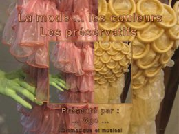La mode, les couleurs, les préservatifs