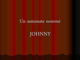 L'automate de Johnny
