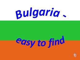 Bulgaria easy to find