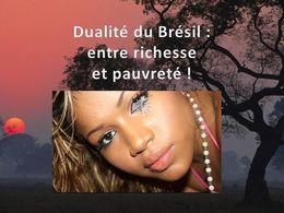 Dualité du Brésil entre richesse et pauvreté