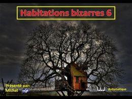 Habitations bizarres N°6