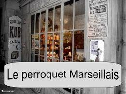 Le perroquet marseillais