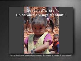Le récit d'Aziza le calvaire à visage d'enfant