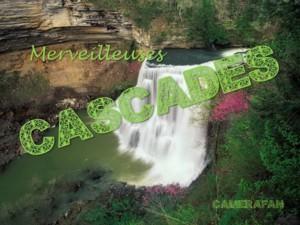 Merveilleuses cascades
