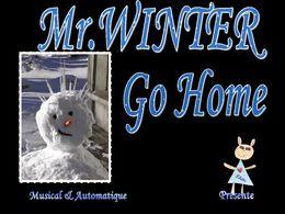 Mr Winter go home