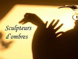 Sculpteurs d'ombres